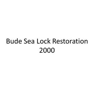 Bude Sea Lock Restoration in the year 2000